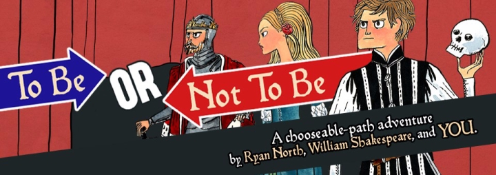 Banner of Ryan North's choose-your-path book/app To Be or Not To Be(2013).